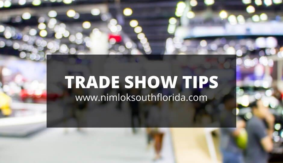 TRADE SHOW TIPS Nimlok South Florida